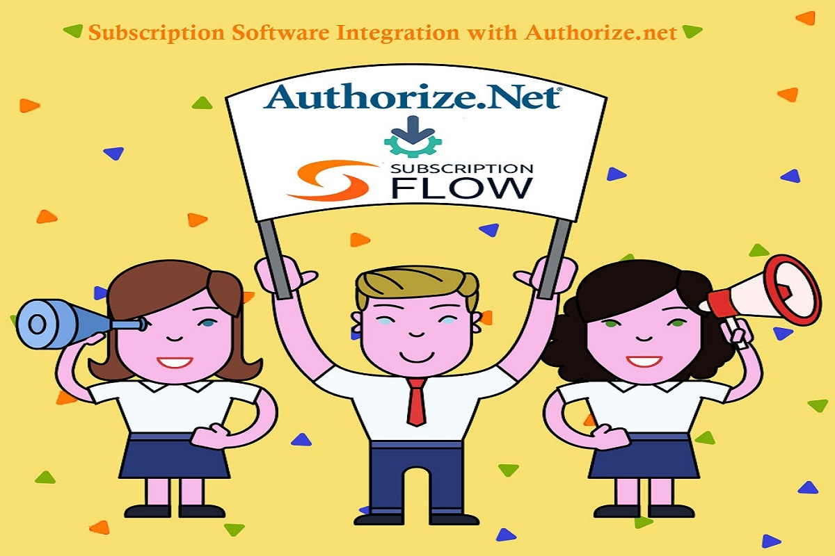 Experience Subscription Software Integration With Authorize.net