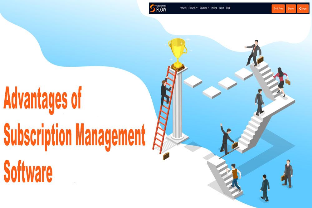 advantages of subscription management software